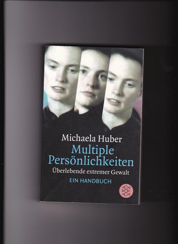 Michaela Huber, Multiple Persönlichkeiten - Überlebende extremer: Huber, Michaela: