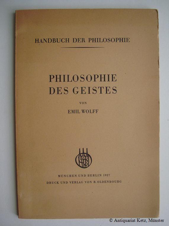 Philosophie des Geistes.: Wolff, Emil:
