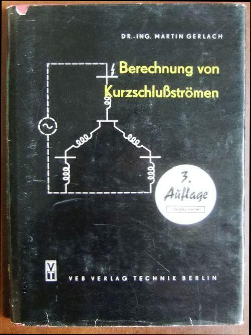 Berechnung von Kurzschlussströmen in Hoch- und Niederspannungsanlagen.: Gerlach, Martin: