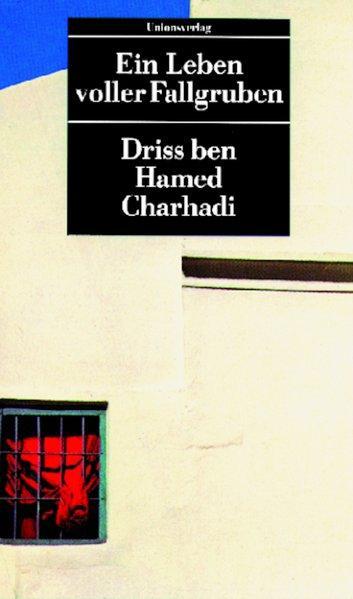 UT, Nr.22, Ein Leben voller Fallgruben (Unionsverlag: Charhadi Driss ben,