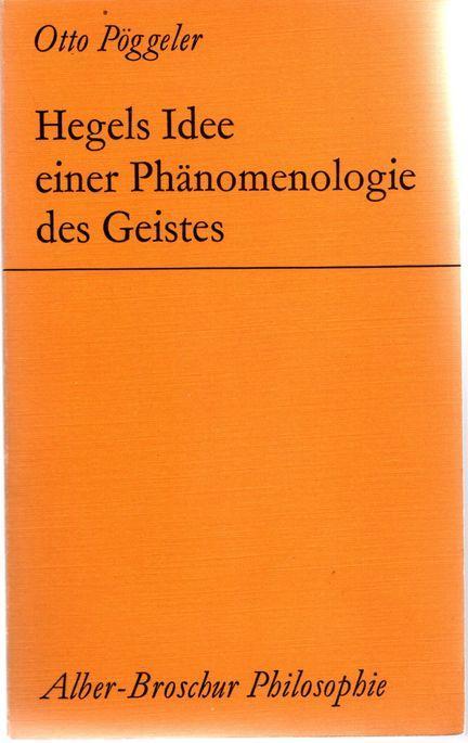 Hegels Idee einer Phänomenologie des Geistes. Alber-Broschur: Pöggeler, Otto:
