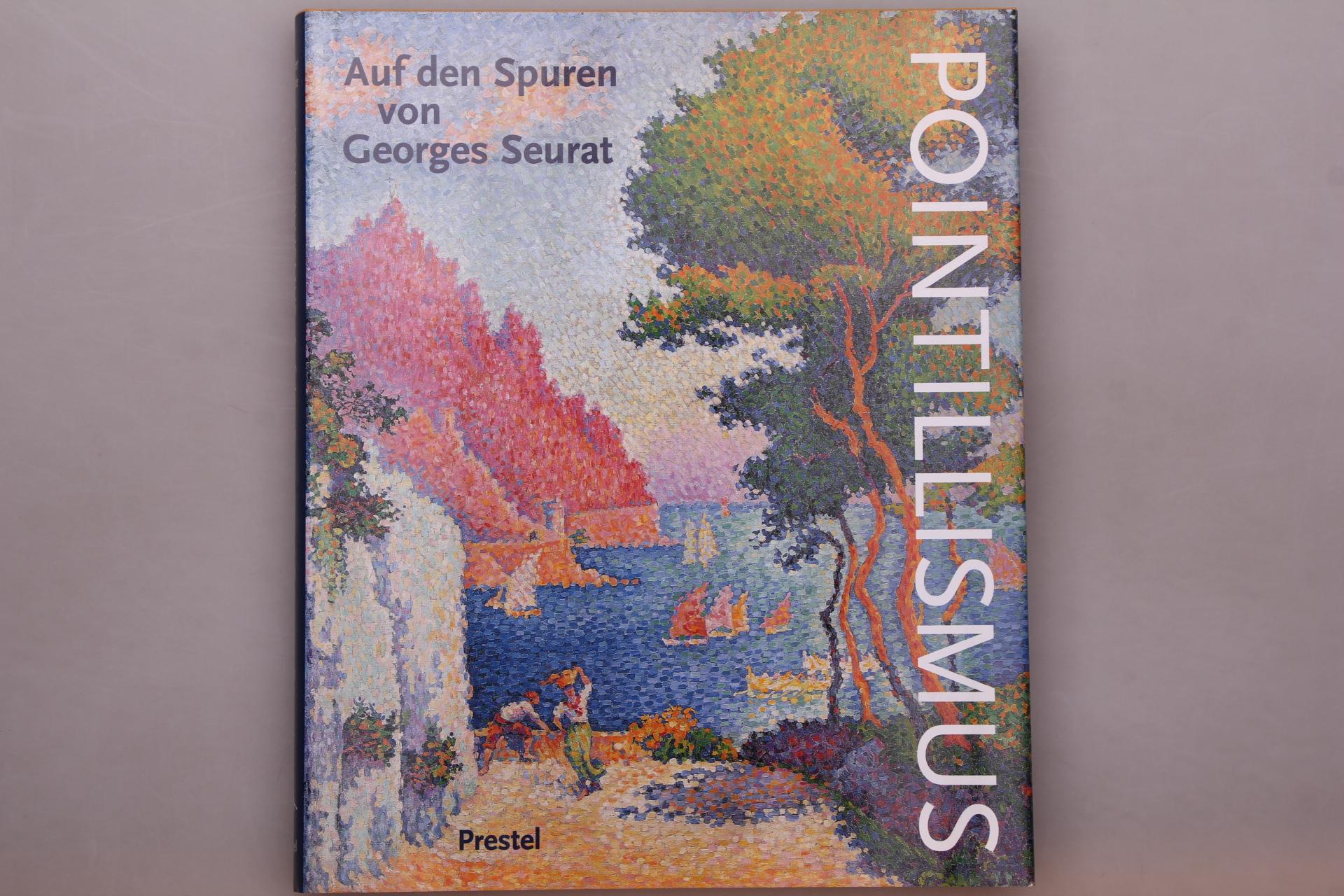 POINTILLISMUS. Auf den Spuren von Georges Seurat: Brederoo, Nico J.;