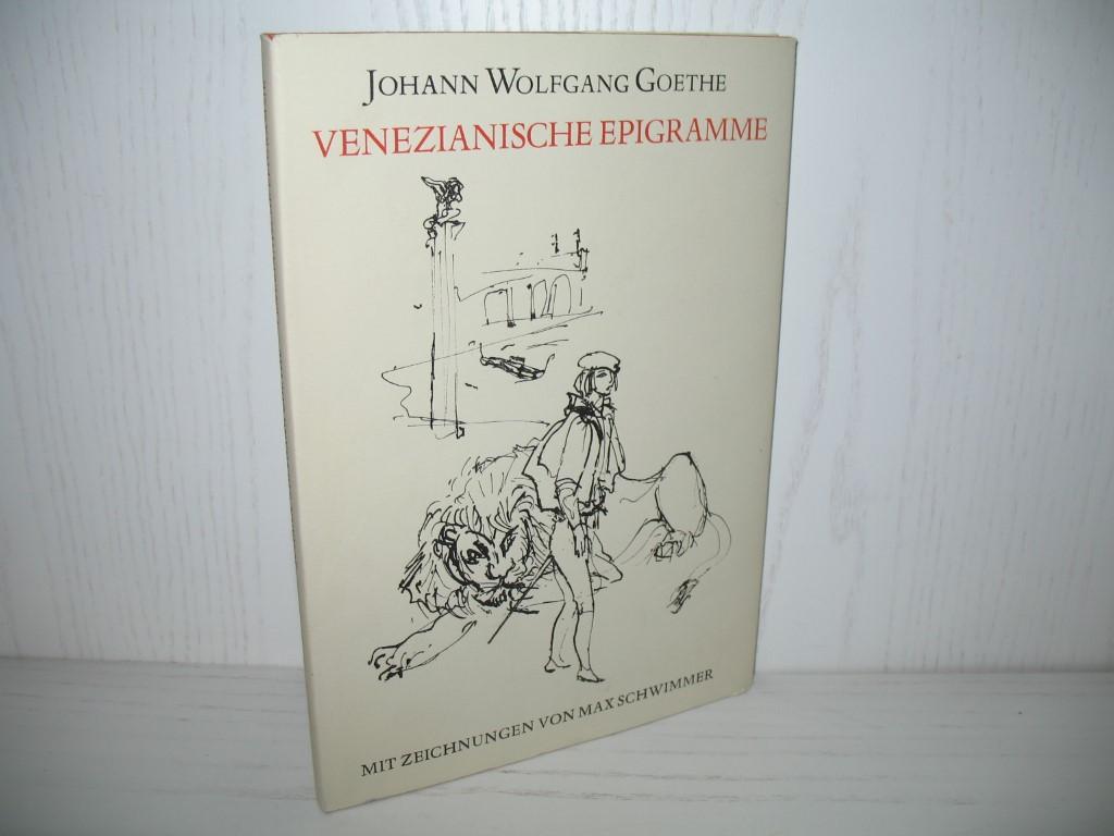 Venezianische Epigramme. Mit Zeichn. von Max Schwimmer;: Goethe, Johann Wolfgang