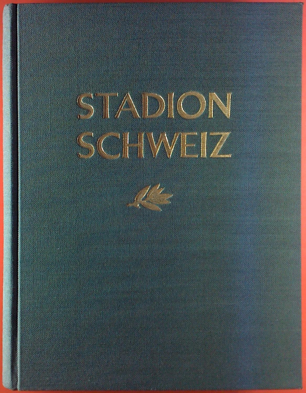 Stadion Schweiz Erster Band, Turnen Sport und: Hans Richard Müller
