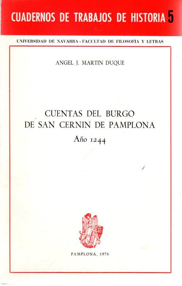 Cuentas del Burgo de San Cernín de Pamplona. Año 1244 . - Martín Duque, Angel J.