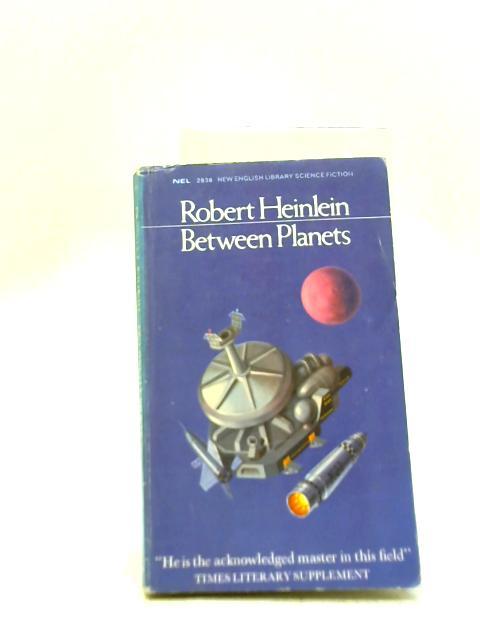 Between Planets: Robert A Heinlein