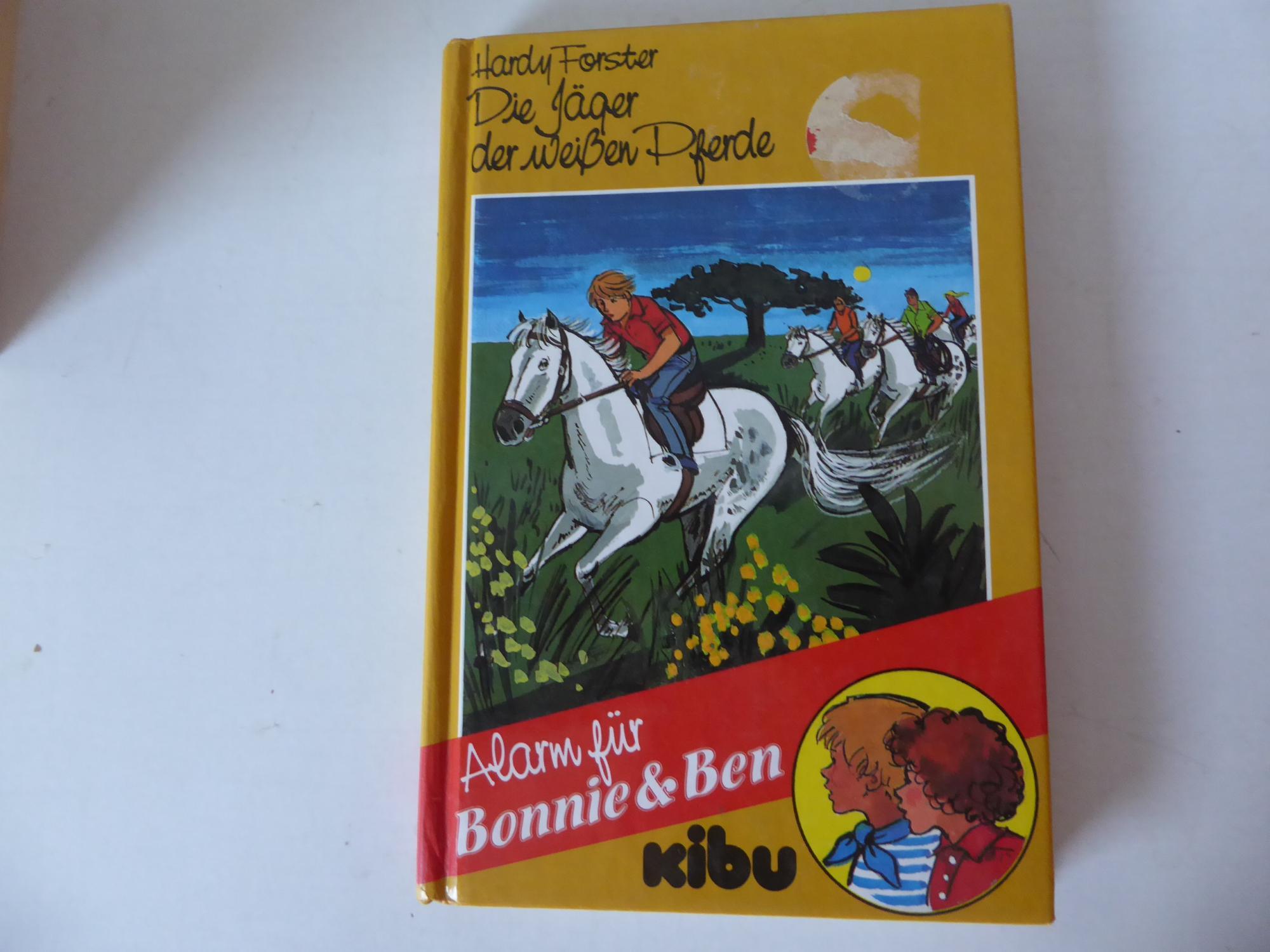 Die Jäger der weißen Pferde. Alarm für Bonnie & Ben. KiBu für Lesealter ab 9 Jahren. Hardcover - Hardy Forster