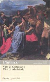 Vita di Coriolano-Vita di Alcibiade. Testo greco a fronte - Plutarco