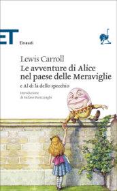 Le avventure di Alice nel paese delle meraviglie-Al di là dello specchio - Carroll Lewis