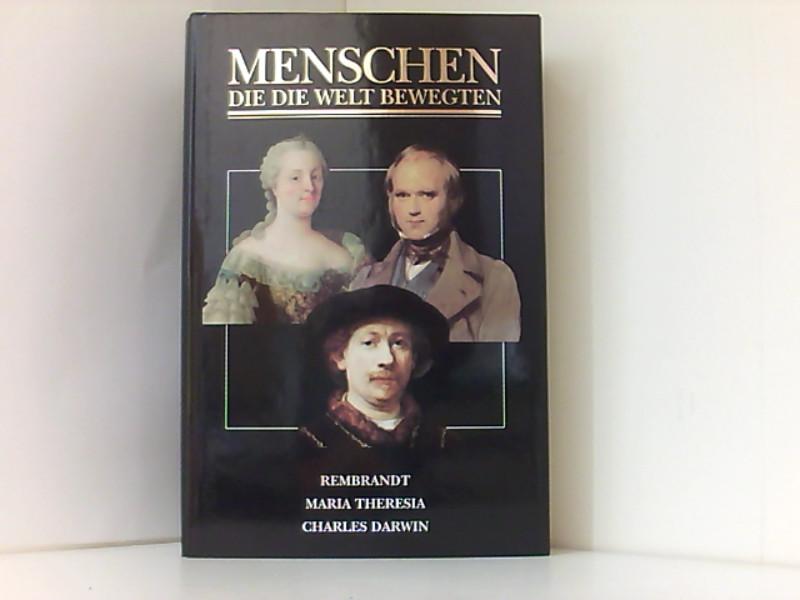 Menschen, die die Welt bewegten - Rembrandt, Maria Theresia, Charles Darwin Kurzfassung - Willem van Loon, Hendrik