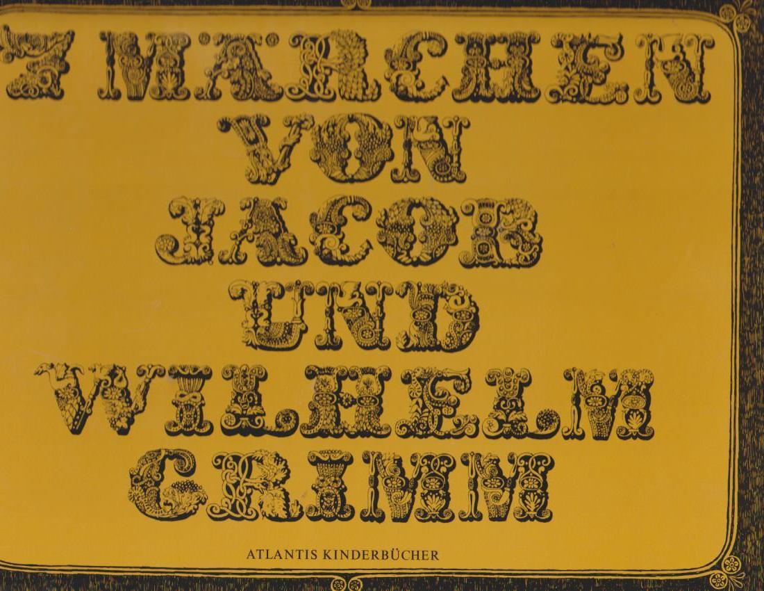 7 Märchen von Jacob und Wilhelm Grimm: Grimm, Jacob, Wilhelm
