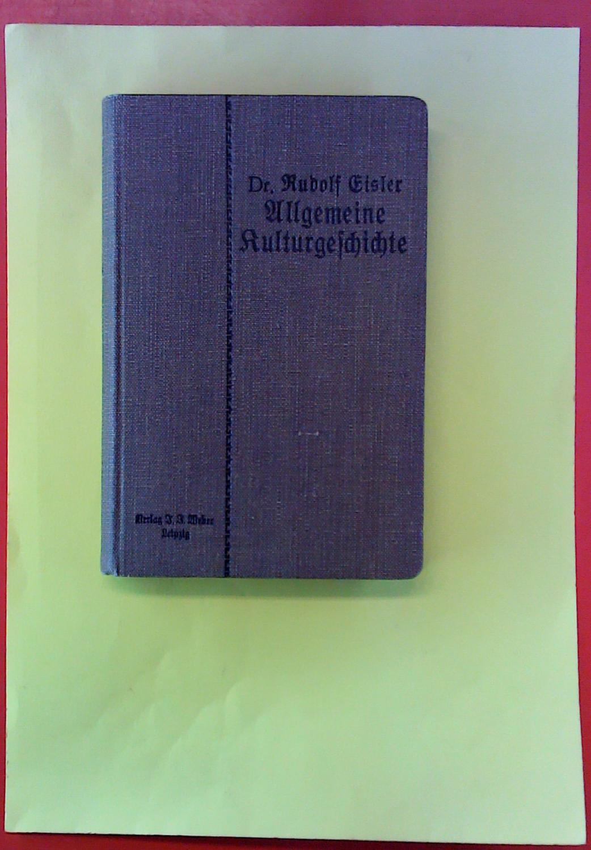 Allgemeine Kulturgeschichte. Dritte Auflage: Dr. Rudolf Eisler