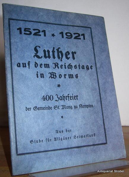 Luther auf dem Reichstage in Worms. 400Jahrfeier: Kempten.