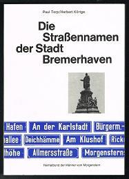 Die Strassennamen der Stadt Bremerhaven. -: Torp, Paul und