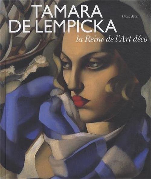 Tamara De Lempicka La Reine De L'art Deco - Gioia Mori