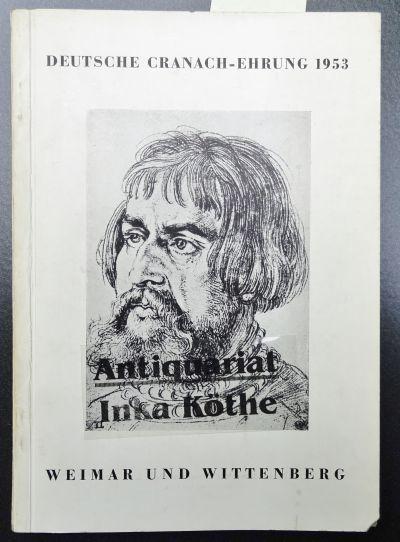 Katalog der Lucas-Cranach-Ausstellung : Ausstellungskatalog + 2: Scheidig, Walther: