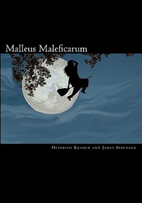Malleus Maleficarum - Heinrich Kramer; James Sprenger