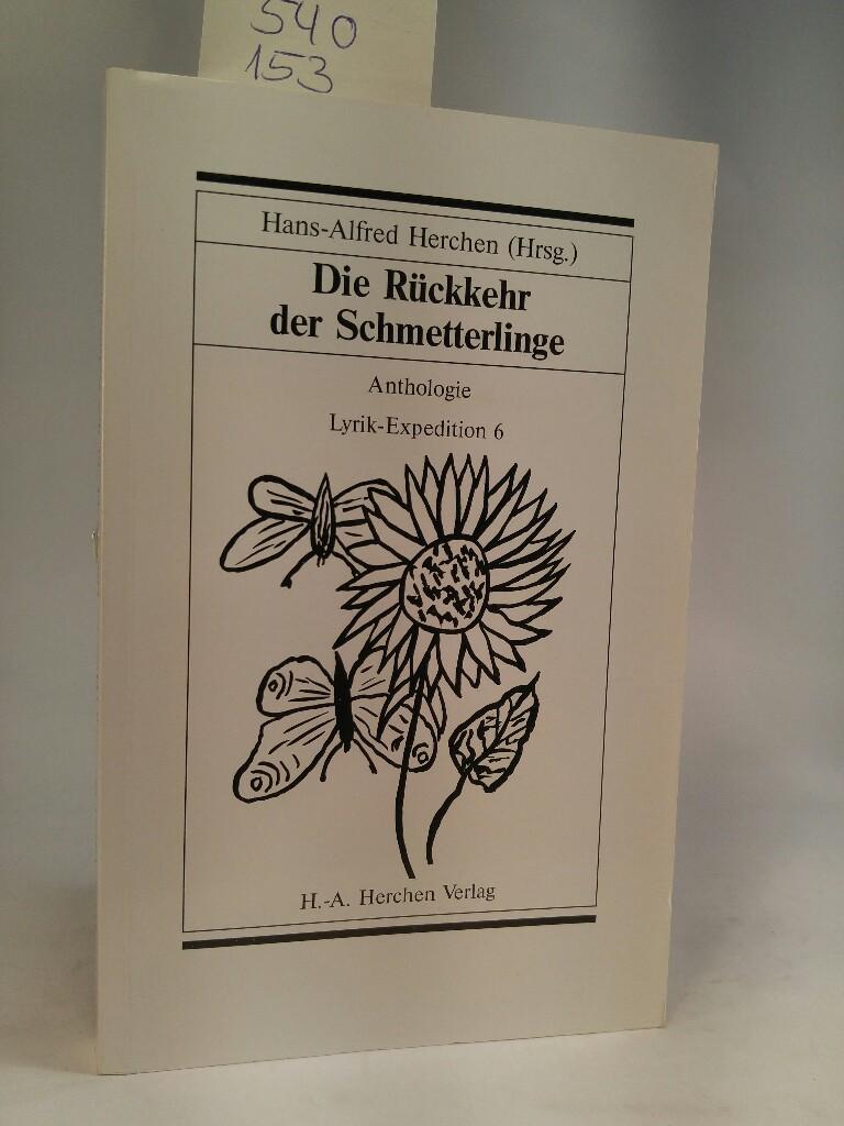 Lyrik-Expedition. Anthologie / Die Rückkehr der Schmetterlinge: Herchen Hans, A: