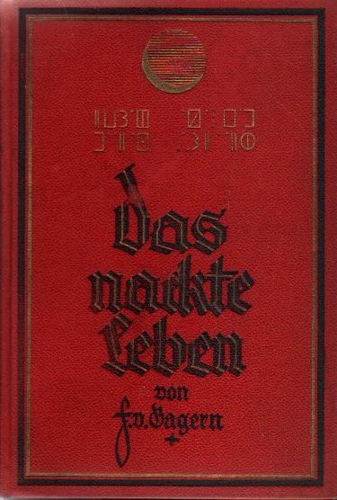 Das nackte Leben.: von Gagern, Friedrich: