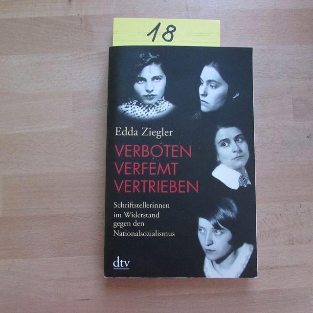 Verboten - verfemt - vertrieben - Schriftstellerinnen im Widerstand gegen den Nationalsozialismus - Ziegler, Edda