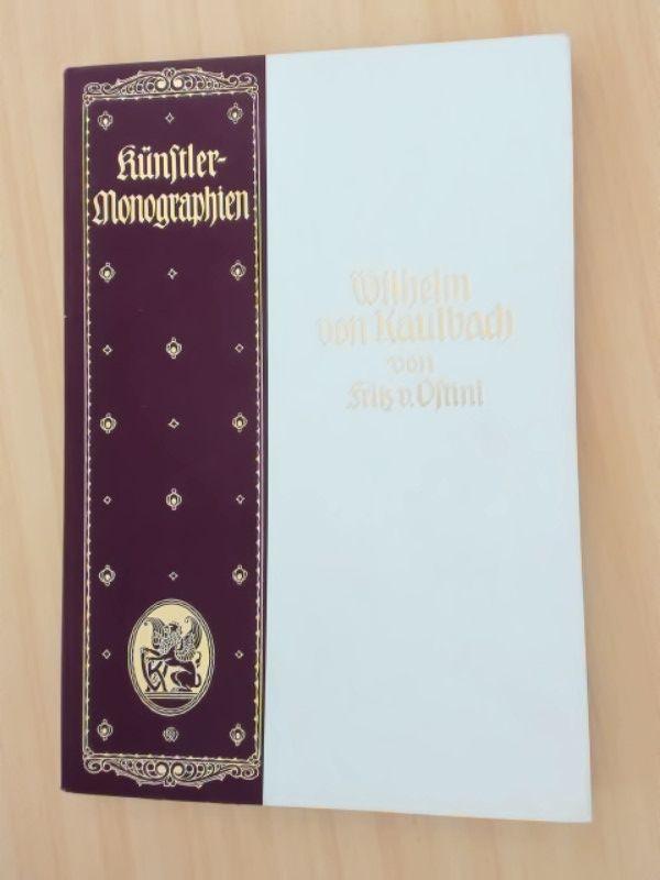 Wilhelm von Kaulbach. Mit 143 Abbildungen nach: Ostini, Fritz v.: