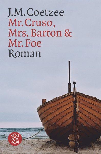 Mr. Cruso, Mrs. Barton & Mr. Foe: Coetzee, J.M.: