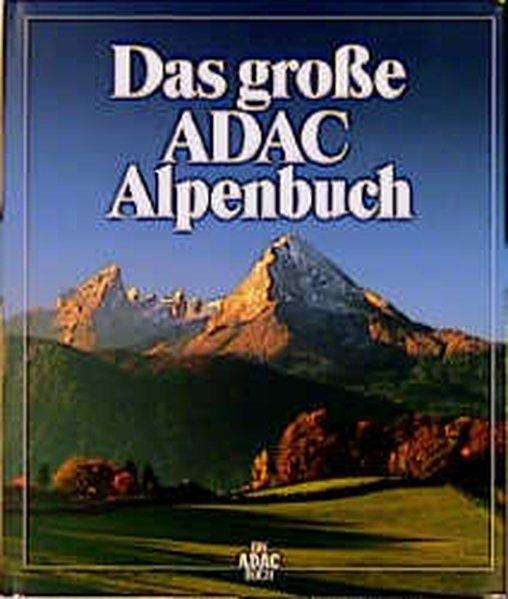 Das grosse ADAC-Alpenbuch: Peter. Meyer