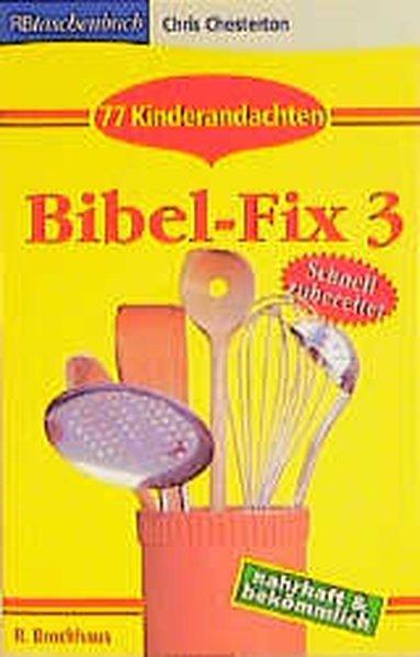 Bibel-Fix 3: 77 Kinderandachten - Chesterton, Chris