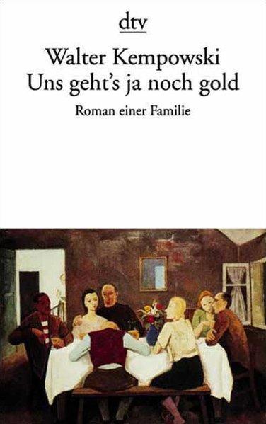 Walter Kempowski: Uns geht's ja noch gold - Kempowski, Walter