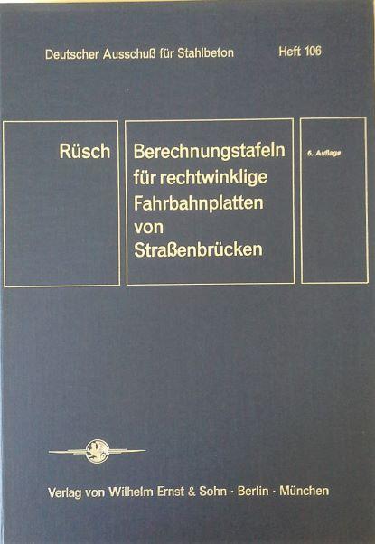 Berechnungstafeln für rechtwinklige Fahrbahnplatten von Straßenbrücken. Heft: Rüsch, Hubert: