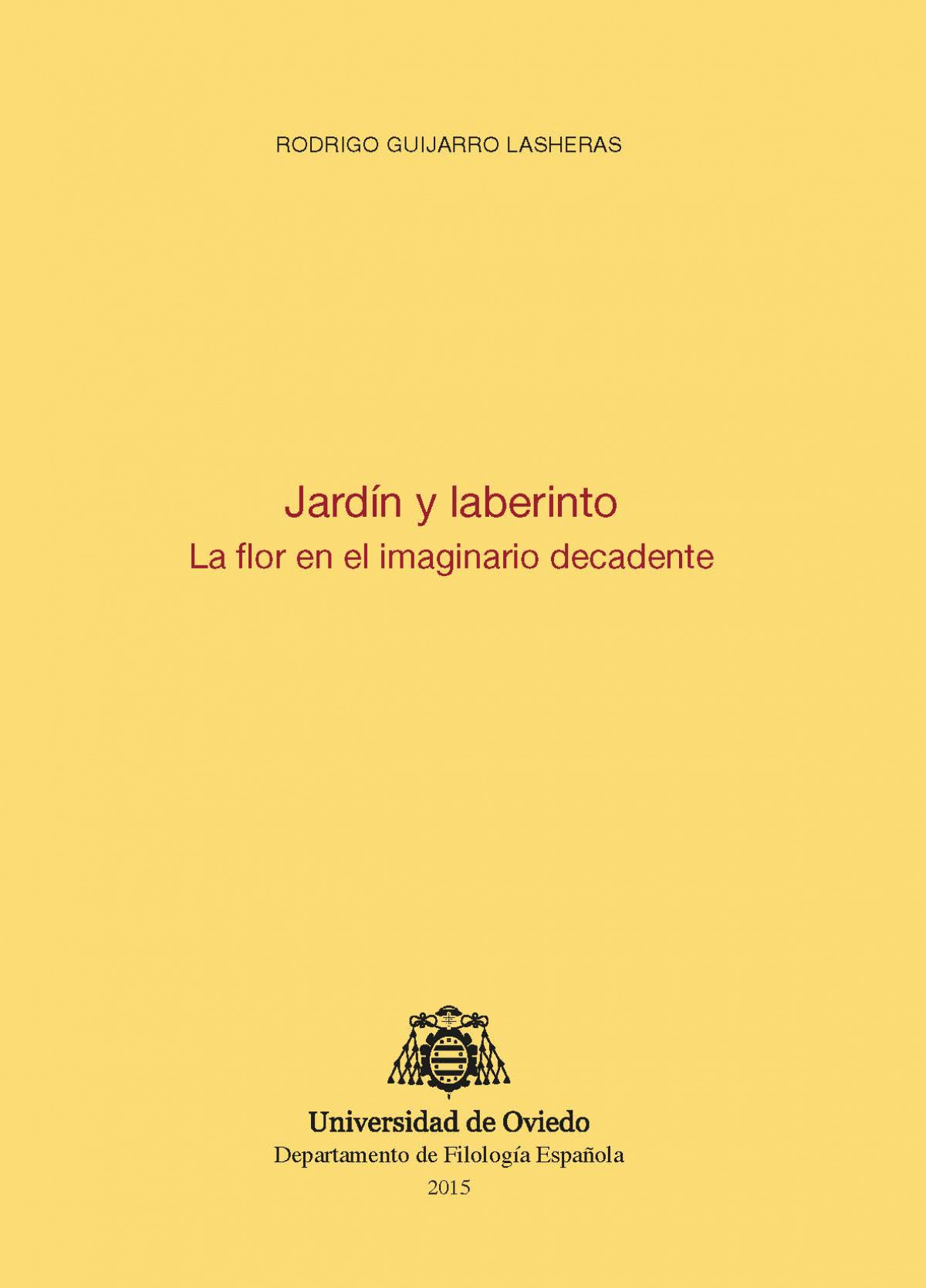 Jardín y laberinto. La flor en el imaginario decadente - Guijarro Lasheras, Rodrigo