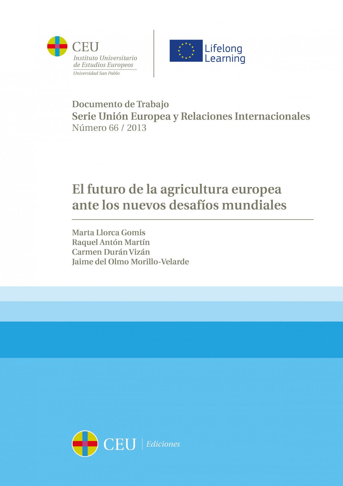 El futuro de la agricultura europea ante los nuevos desafíos mundiales - Llorca Gomis, Marta / Antón Martín, Raquel / Durán Vizán, Carmen / del Olmo Morillo-Velarde, Jaime