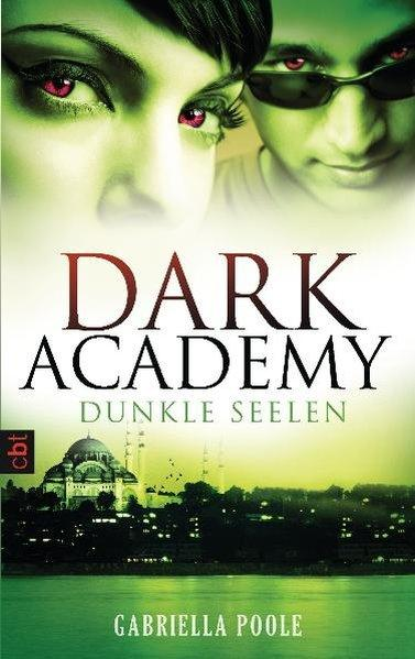 Dark Academy - Dunkle Seelen: Band 3 - Gabriella, Poole,