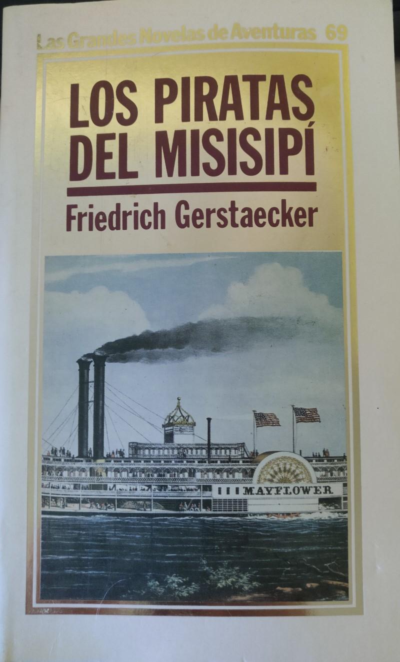 LOS PIRATAS DEL MISISIPI. - GERSTAECKER, Friedrich.