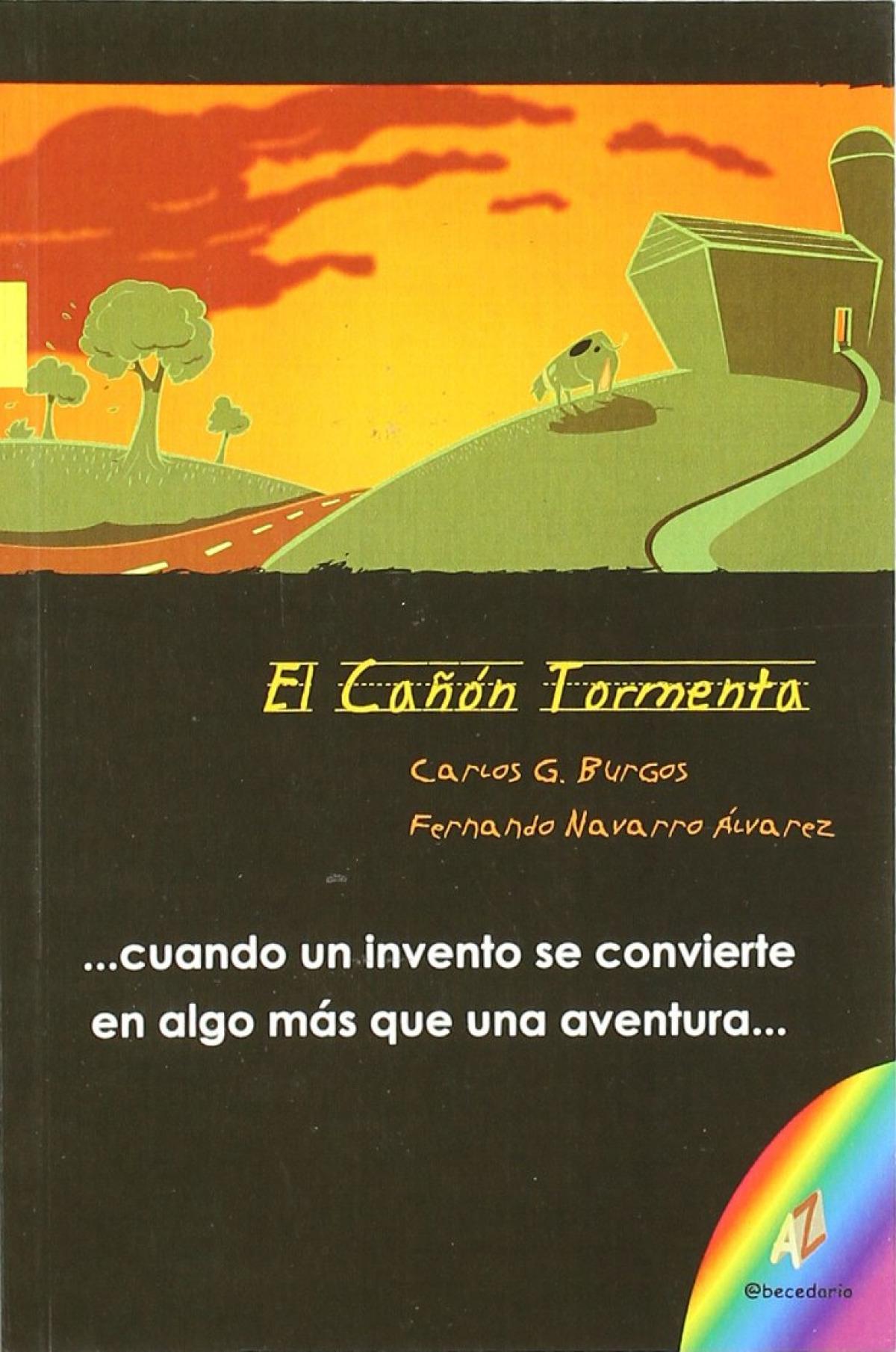 El Cañón Tormenta CUANDO UN INVENTO SE CONVIERTE EN ALGO MAS QUE UNA AVENTURA - Fernando Navarro Álvarez, Carlos García Burgos