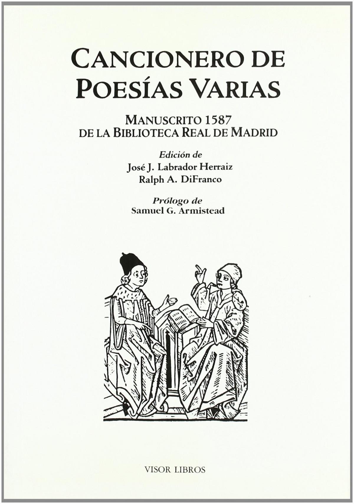 Cancionero de poesías varias manuscrito 1587 de la Biblioteca Real de Madrid - Armistead, Samuel G. / pr.
