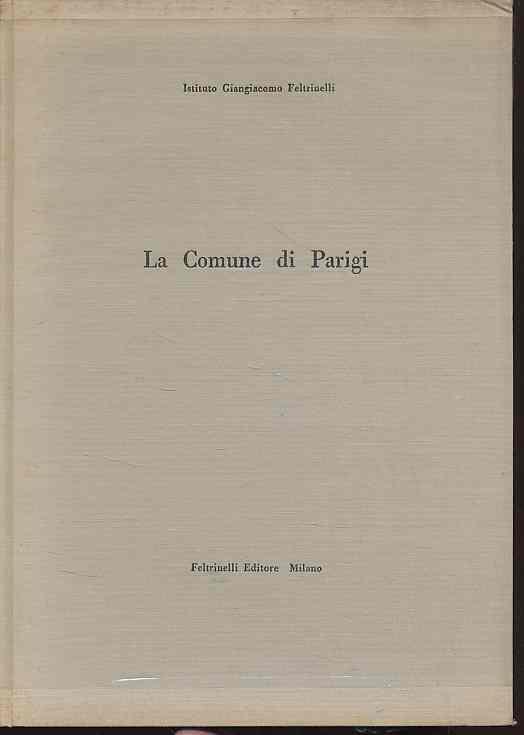 La Comune di Parigi. Saggio bibliografico. Istituto: Del Bo, Giuseppe