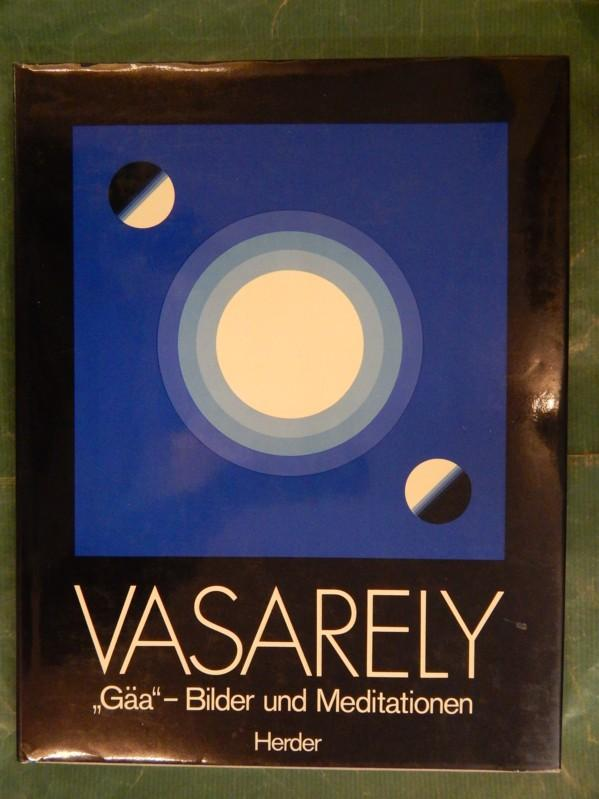 Vasarely - Gäa - Bilder und Meditationen: Vasarely, Victor