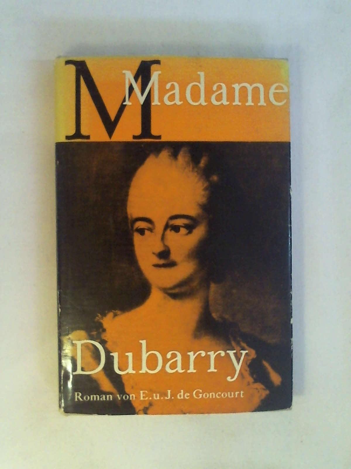 Madame Dubarry Ein Lebensbild nach Briefen und: E. u. J.