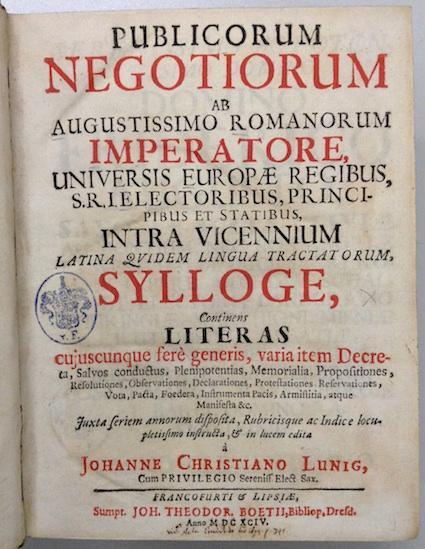 Publicorum negotiorum ab augustissimo Romanorum imperatore, universis: LÜNIG, Johann Christian