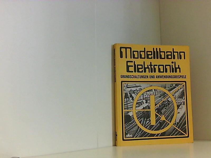 Modellbahn - Elektronik. Grundschaltungen und Anwendungsbeispiele - Schravendeel D., H. und Wolfgang Diener