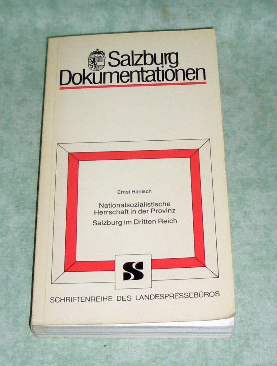 Nationalsozialistische Herrschaft in der Provinz. Salzburg im: Salzburg - Orts-