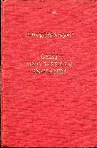 Geist und Werden Englands.: Wingfield-Stratford, Esmé Cecil: