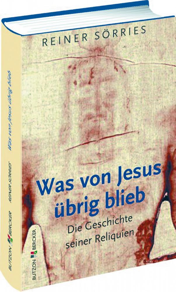 Was von Jesus übrig blieb. Die Geschichte: Reiner Sörries