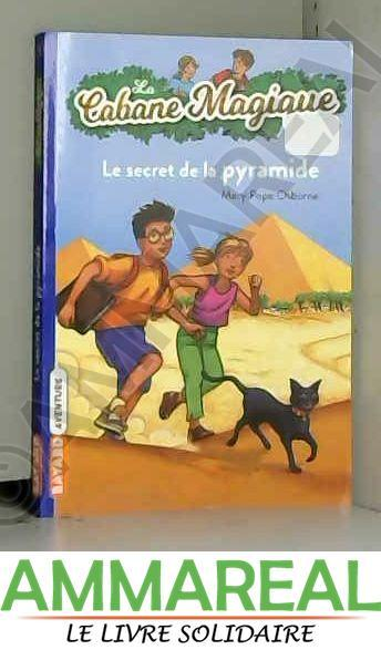 La Cabane Magique, Tome 3 : Le secret de la pyramide - Mary Pope Osborne