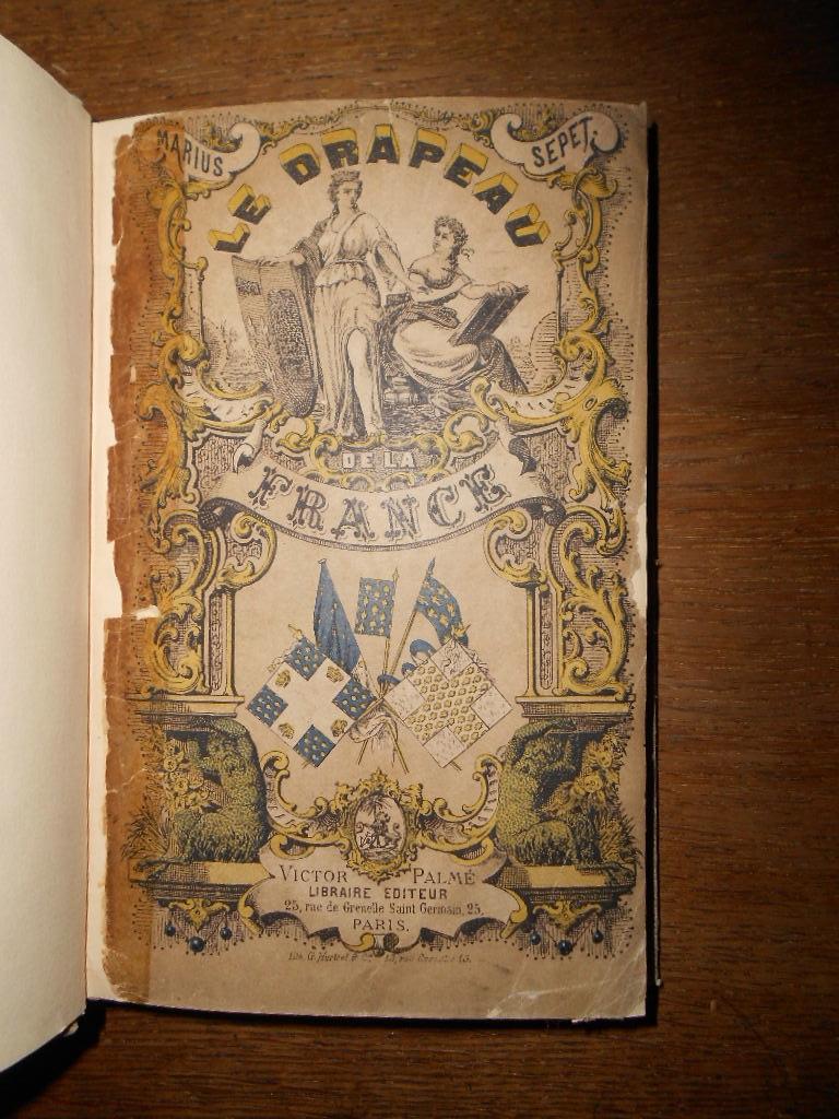Le drapeau de la France. Essai historique.: SEPET (Marius)