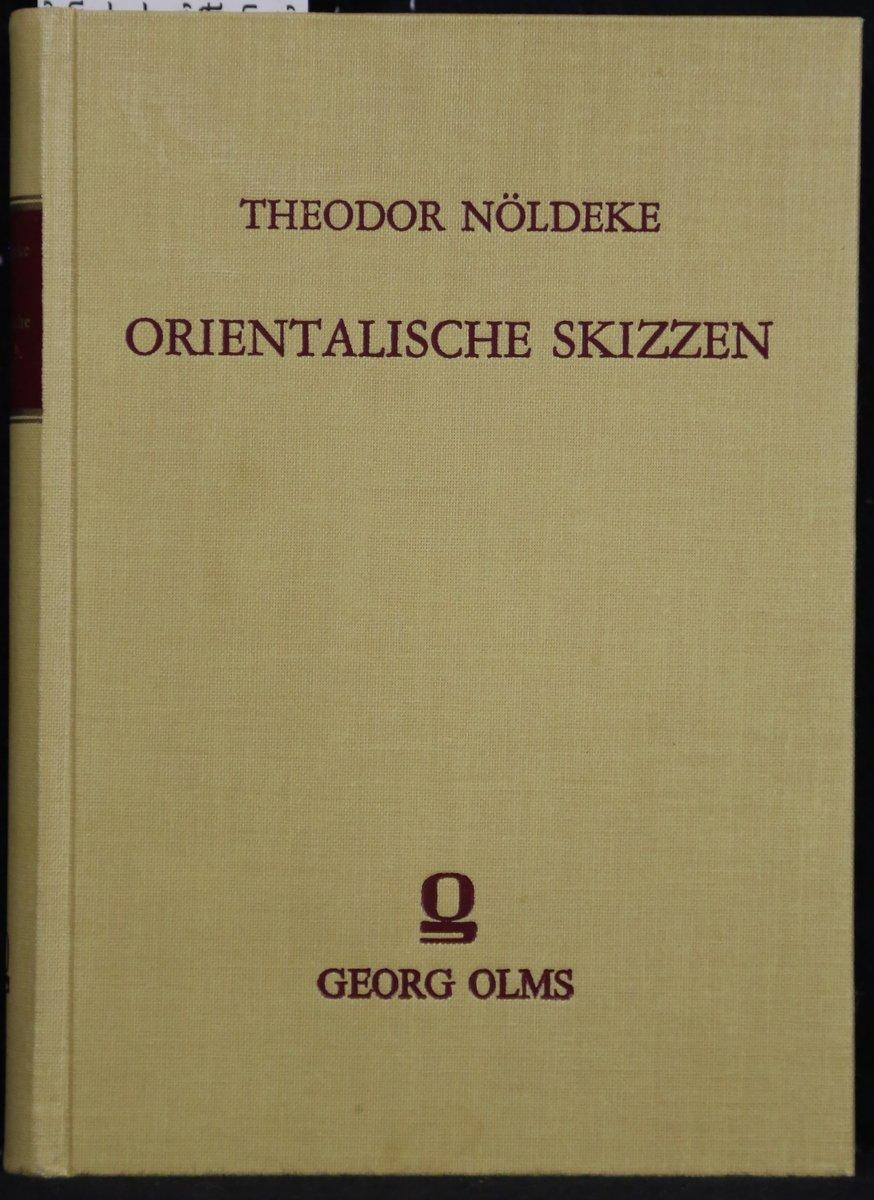 Orientalische Skizzen. Nachdruck der Ausgabe Berlin, Paetel: Nöldeke, Theodor: