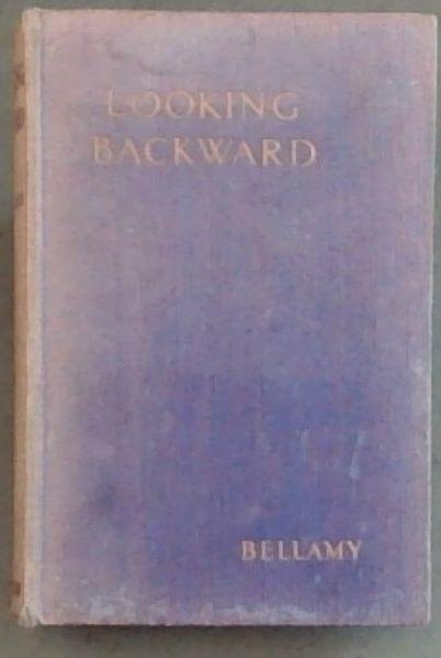 Looking Backward - If Socialism Comes 2000: Bellamy, Edward