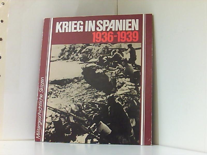 Militärgeschichtliche Skizzen. Krieg in Spanien 1936 -: Kühne, Horst:
