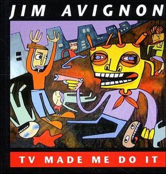 TV made me do it Bildband: Avignon, Jim: